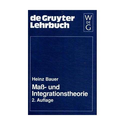 Heinz Bauer - Mass- und Integrationstheorie - Preis vom 03.05.2021 04:57:00 h