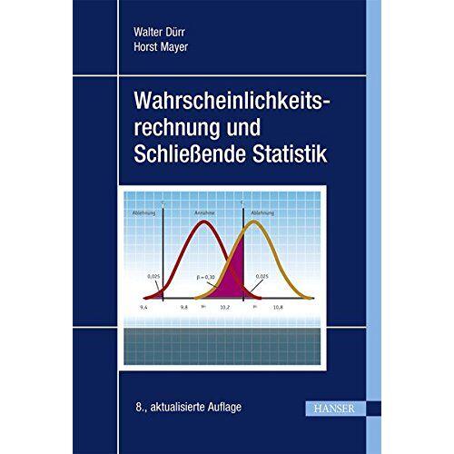 Walter Dürr - Wahrscheinlichkeitsrechnung und Schließende Statistik - Preis vom 18.04.2021 04:52:10 h