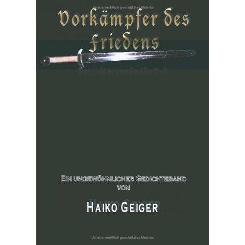 Haiko Geiger - Vorkämpfer des Friedens: Das Licht in einer Dunklen Welt - Preis vom 13.04.2021 04:49:48 h