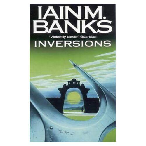 Banks, Iain M. - Inversions - Preis vom 07.05.2021 04:52:30 h