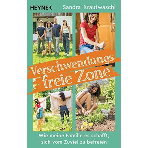 Sandra Krautwaschl - Verschwendungsfreie Zone: Wie meine Familie es schafft, sich vom Zuviel zu befreien - Preis vom 16.01.2021 06:04:45 h