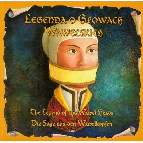Katarzyna Malkowska - Legenda o Glowach Wawelskich The legend of the wawel heads Die sage von den wawelkopfen - Preis vom 05.09.2020 04:49:05 h