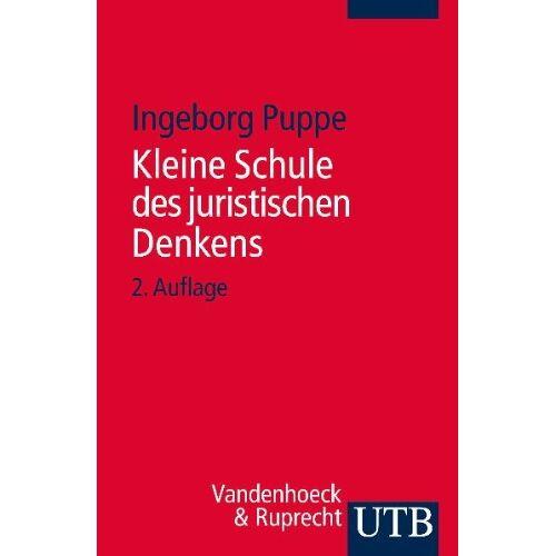 Ingeborg Puppe - Kleine Schule des juristischen Denkens - Preis vom 20.10.2020 04:55:35 h