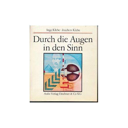 Klebe, Inge Klebe, Joachim - Durch die Augen in den Sinn - Preis vom 23.02.2021 06:05:19 h