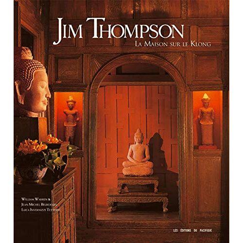 William Warren - Jim Thompson : La maison sur le Klong - Preis vom 21.10.2020 04:49:09 h