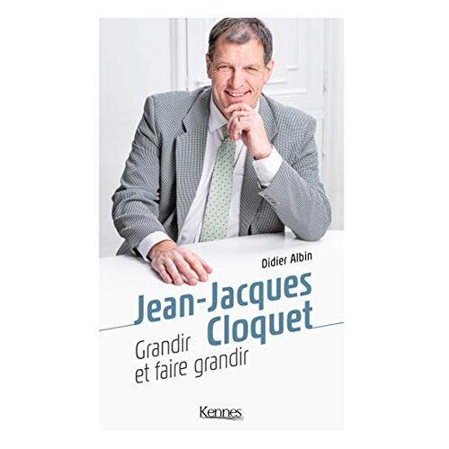- Jean-Jacques Cloquet : Grandir et faire grandir - Preis vom 14.01.2021 05:56:14 h