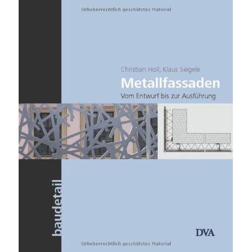 Christian Holl - Metallfassaden: Vom Entwurf bis zur Ausführung - Preis vom 21.01.2021 06:07:38 h