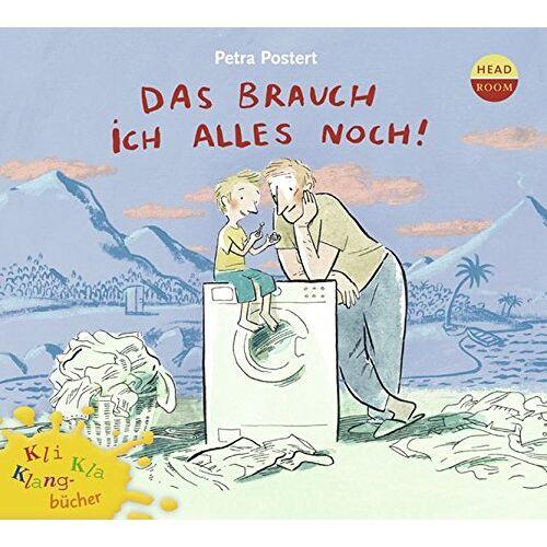 Petra Postert - Kli-Kla-Klangbücher: Das brauch ich alles noch! - Preis vom 05.09.2020 04:49:05 h