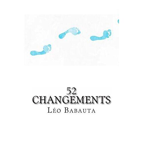 Leo Babauta - 52 changements - Preis vom 06.05.2021 04:54:26 h