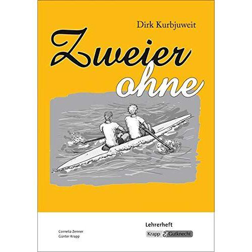 Cornelia Zenner - Zweier ohne - Dirk Kurbjuweit - Unterrichtsmaterialien: Unterrichtsmaterialien, Lehrerheft - Preis vom 04.10.2020 04:46:22 h