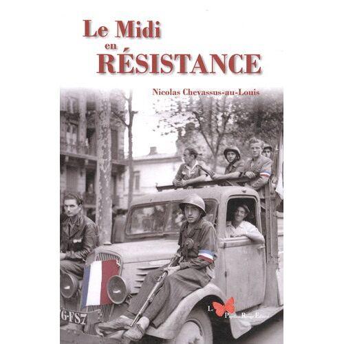 Nicolas Chevassus-au-Louis - LE MIDI EN RESISTANCE - Preis vom 06.09.2020 04:54:28 h