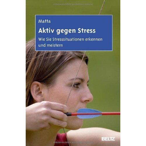 Christy Matta - Aktiv gegen Stress: Wie Sie Stresssituationen erkennen und meistern. Strategien der Dialektisch-Behavioralen Therapie - Preis vom 28.10.2020 05:53:24 h