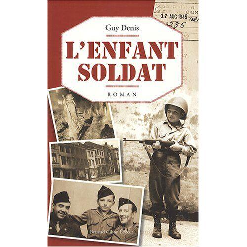 Guy Denis - L'enfant-soldat : De Bastogne à Berlin - Preis vom 20.10.2020 04:55:35 h