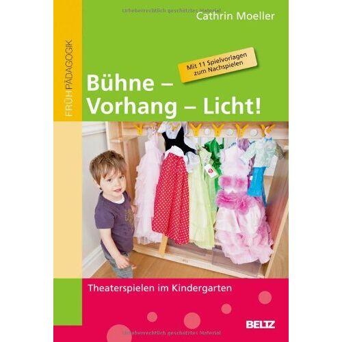 Cathrin Moeller - Bühne - Vorhang - Licht!: Theaterspielen im Kindergarten - Preis vom 18.04.2021 04:52:10 h