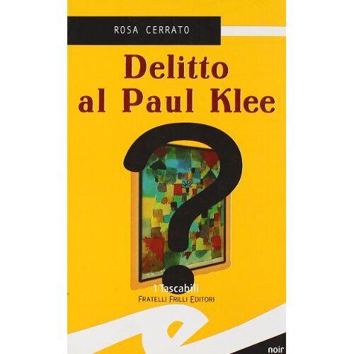 Rosa Cerrato - Delitto al Paul Klee - Preis vom 25.02.2021 06:08:03 h