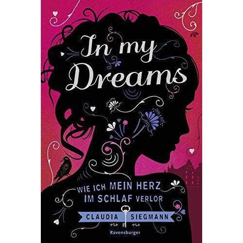 Claudia Siegmann - In My Dreams. Wie ich mein Herz im Schlaf verlor - Preis vom 19.04.2021 04:48:35 h