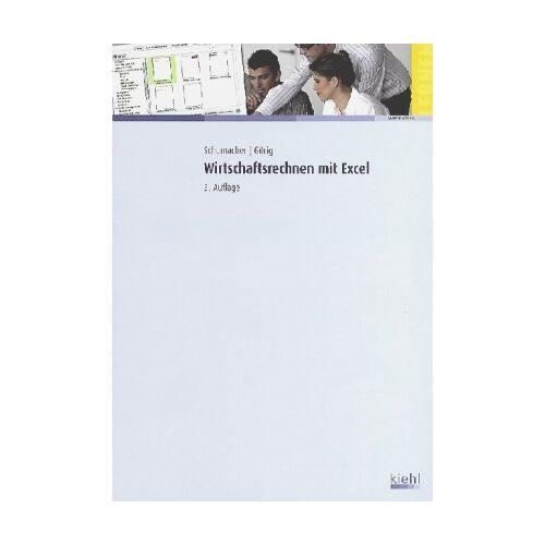 Bernt Schumacher - Wirtschaftsrechnen mit Excel - Preis vom 03.12.2020 05:57:36 h