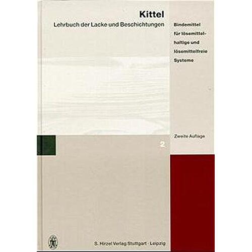 Hans Kittel - Lehrbuch der Lacke und Beschichtungen, 10 Bde., Bd.2, Bindemittel für lösemittelhaltige und lösemittelfreie Systeme - Preis vom 24.02.2021 06:00:20 h