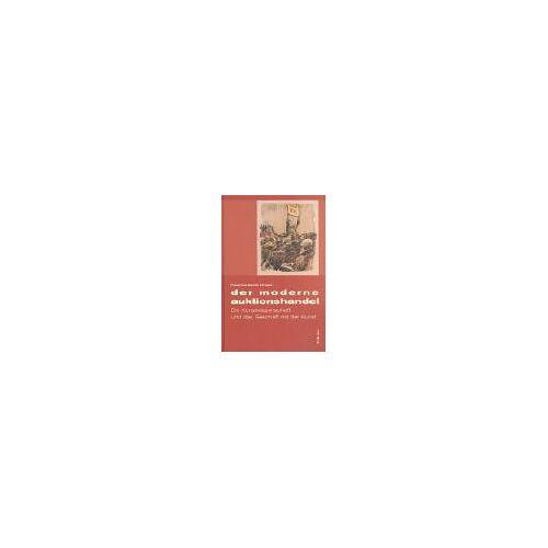 Drinkuth, Friederike Sophie - Der moderne Auktionshandel: Die Kunstwissenschaft und das Geschäft mit der Kunst - Preis vom 04.09.2020 04:54:27 h