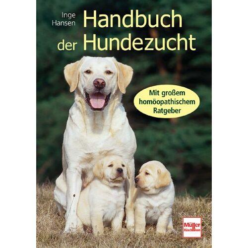 Inge Hansen - Handbuch der Hundezucht: Mit großem homöopathischem Ratgeber - Preis vom 01.07.2020 05:02:19 h