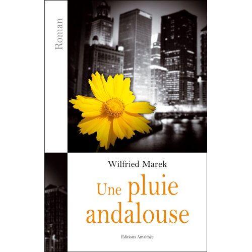 Wilfried Marek - Une Pluie Andalouse - Preis vom 20.01.2021 06:06:08 h