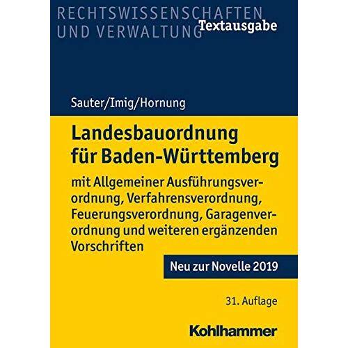 Helmut Sauter - Landesbauordnung für Baden-Württemberg: mit Allgemeiner Ausführungsverordnung, Verfahrensverordnung, Feuerungsverordnung, Garagenverordnung und weiteren ergänzenden Vorschriften - Preis vom 08.05.2021 04:52:27 h