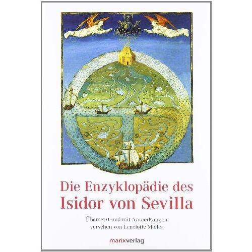 Isidor von Sevilla - Die Enzyklopädie des Isidor von Sevilla - Preis vom 06.03.2021 05:55:44 h