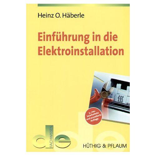 Häberle, Heinz O. - Einführung in die Elektroinstallation - Preis vom 11.04.2021 04:47:53 h