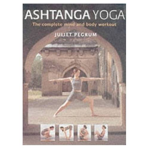 Juliet Pegrum - Ashtanga Yoga: The Complete Mind and Body Workout - Preis vom 15.04.2021 04:51:42 h