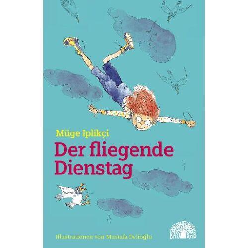 Müge Iplikci - Der fliegende Dienstag: Eine Erzählung aus der Türkei - Preis vom 24.01.2021 06:07:55 h