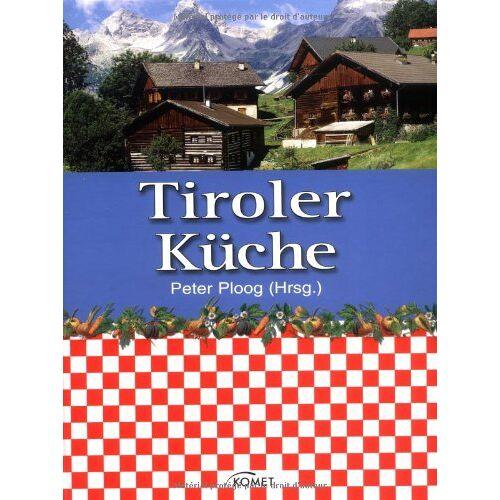 Peter Ploog - Tiroler Küche - Preis vom 15.04.2021 04:51:42 h