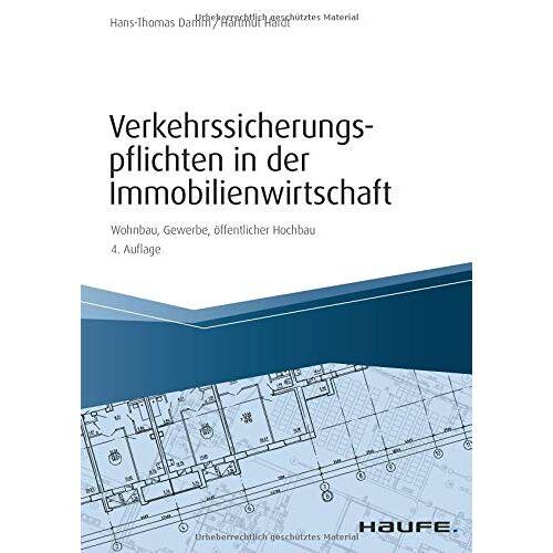Hans-Thomas Damm - Verkehrssicherungspflichten in der Immobilienwirtschaft: Wohnbau, Gewerbe, öffentlicher Hochbau (Hammonia bei Haufe) - Preis vom 16.01.2021 06:04:45 h