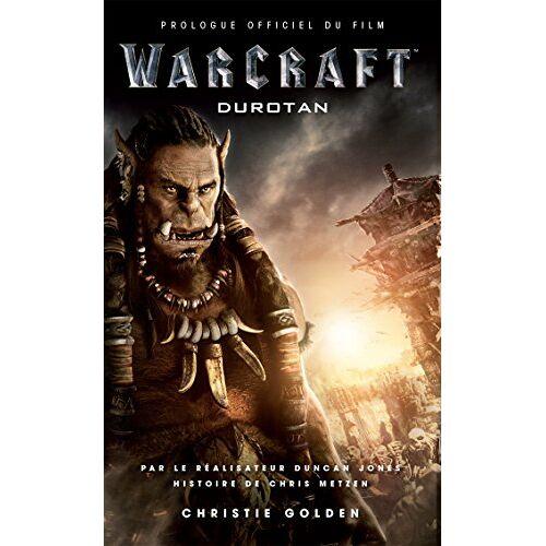 Christie Golden - Warcraft : Durotan prologue officiel du film - Preis vom 10.05.2021 04:48:42 h