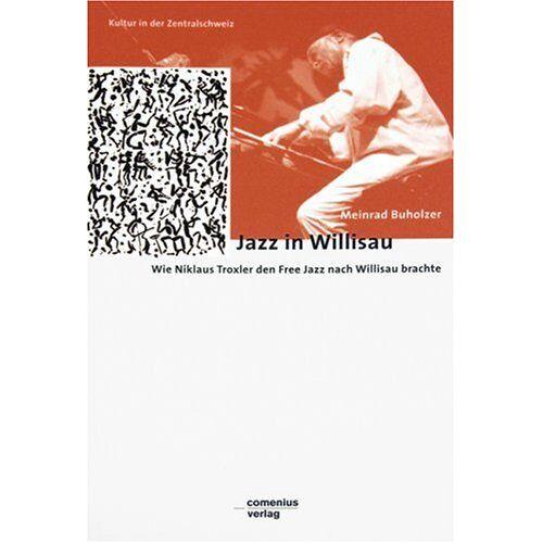 Meinrad Buholzer - Jazz in Willisau - Preis vom 09.04.2021 04:50:04 h