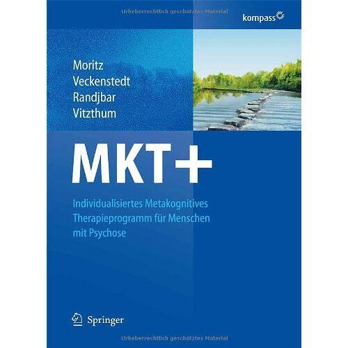 Steffen Moritz - MKT+: Individualisiertes metakognitives Therapieprogramm für Menschen mit Psychose - Preis vom 12.05.2021 04:50:50 h