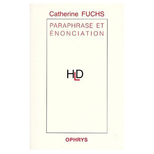 Catherine Fuchs - Paraphrase et énonciation - Preis vom 22.01.2021 05:57:24 h