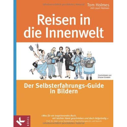 Tom Holmes - Reisen in die Innenwelt: Der Selbsterfahrungs-Guide in Bildern - Preis vom 29.10.2020 05:58:25 h