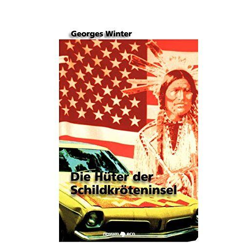 Georges Winter - Die Hüter der Schildkröteninsel: Über die Indianer Nordamerikas - Preis vom 05.05.2021 04:54:13 h