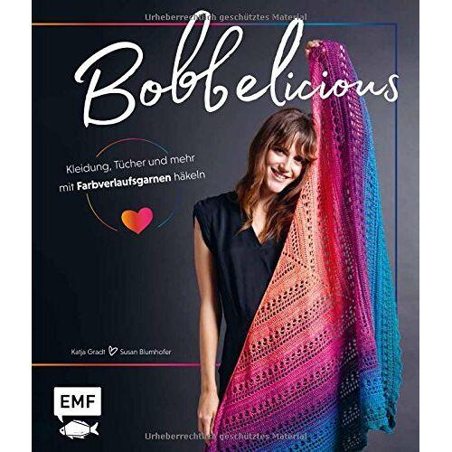 Katja Gradt - BOBBELicious – Kleidung, Tücher und mehr mit Farbverlaufsgarnen häkeln - Preis vom 18.10.2020 04:52:00 h