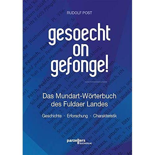 Rudolf Post - gesoecht on gefonge!: Das Mundart-Wörterbuch des Fuldaer Landes - Preis vom 21.10.2020 04:49:09 h
