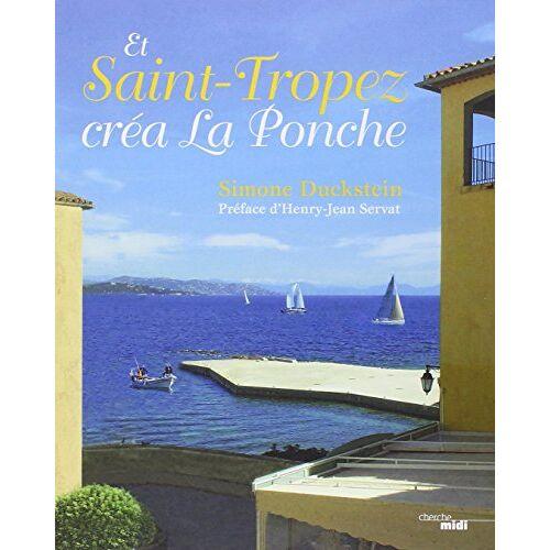 Simone Duckstein - Et Saint-Tropez créa La Ponche - Preis vom 21.10.2020 04:49:09 h
