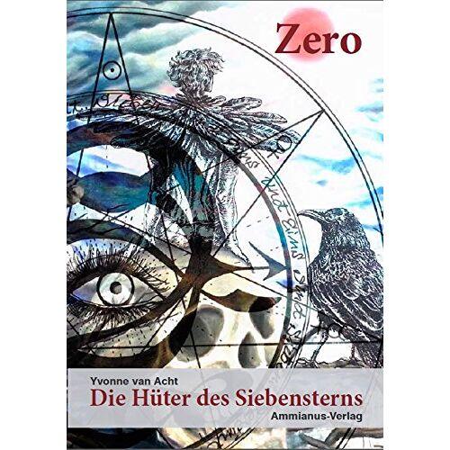 Acht, Yvonne van - Die Hüter des Siebensterns - Zero: Band 1 - Preis vom 22.02.2021 05:57:04 h
