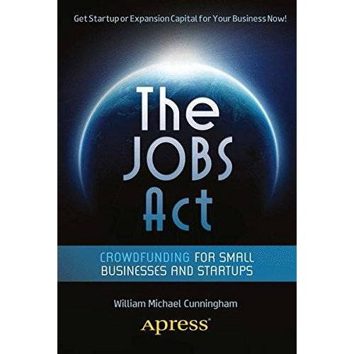 Cunningham, William Michael - The JOBS Act: Crowdfunding for Small Businesses and Startups - Preis vom 18.04.2021 04:52:10 h