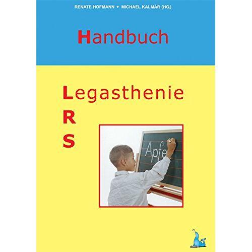 Renate Hofmann - Handbuch Legasthenie: LRS - Legasthenie - Preis vom 11.05.2021 04:49:30 h