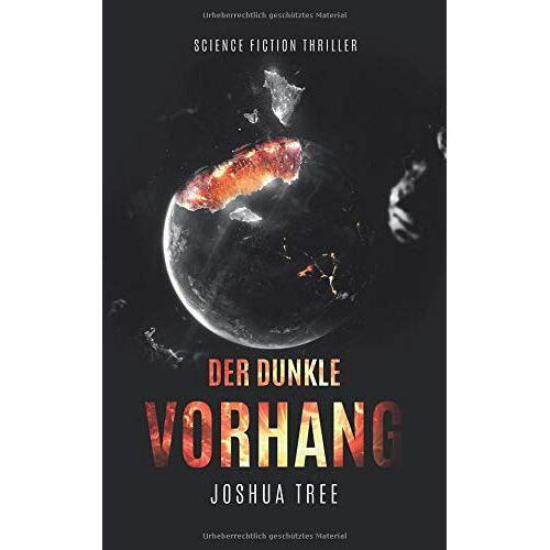 Joshua Tree - Der Dunkle Vorhang: Science Fiction Thriller - Preis vom 21.04.2021 04:48:01 h