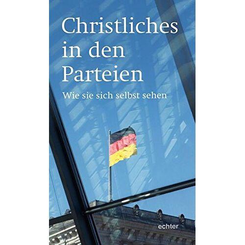 - Christliches in den Parteien - Preis vom 05.09.2020 04:49:05 h