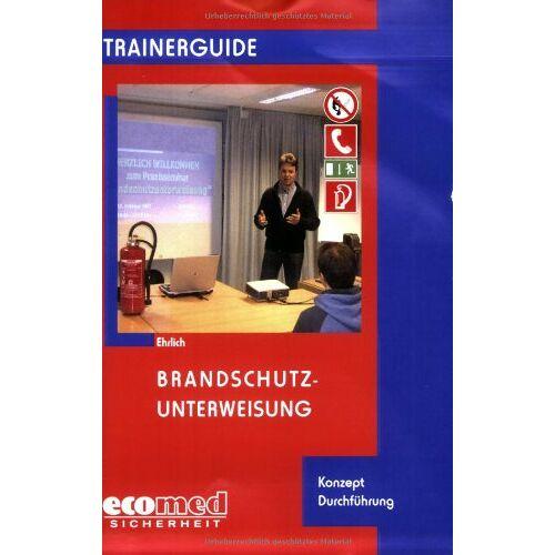 Dirk Ehrlich - Brandschutzunterweisung - Preis vom 23.02.2021 06:05:19 h