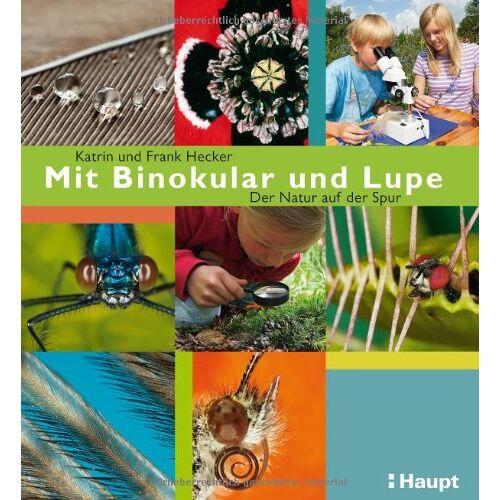 Frank Hecker - Mit Binokular und Lupe: Der Natur auf der Spur - Preis vom 14.05.2021 04:51:20 h
