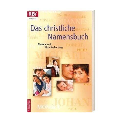 - Das christliche Namensbuch: Namen und ihre Bedeutung: Namen und ihre Bedeutungen - Preis vom 11.05.2021 04:49:30 h