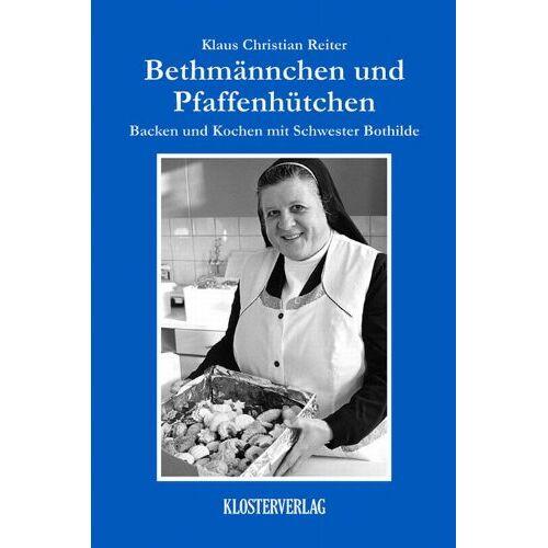 Reiter, Klaus Christian - Backen und Kochen mit Schwester Bothilde / Bethmännchen und Pfaffenhütchen: 1 - Preis vom 20.10.2020 04:55:35 h